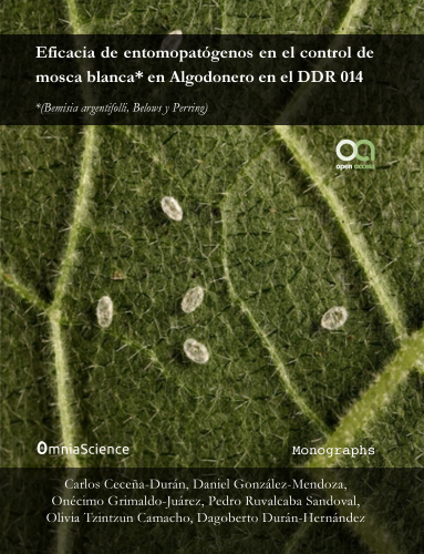 Cover for Eficacia de entomopatógenos en el control de mosca blanca en el algodonero DDR 014: Bemisia argentifolli, Bellows and Perring