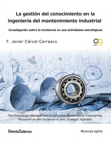 Cover for La gestión del conocimiento en la ingeniería del mantenimiento industrial: Investigación sobre la incidencia en sus actividades estratégicas
