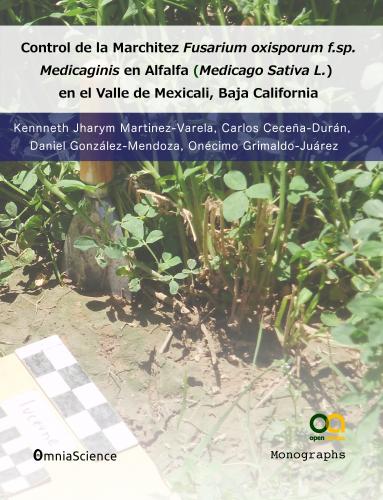 Cover for Control de la Marchitez Fusarium oxisporum f.sp. Medicaginis en Alfalfa (Medicago Sativa L.) en el Valle de Mexicali