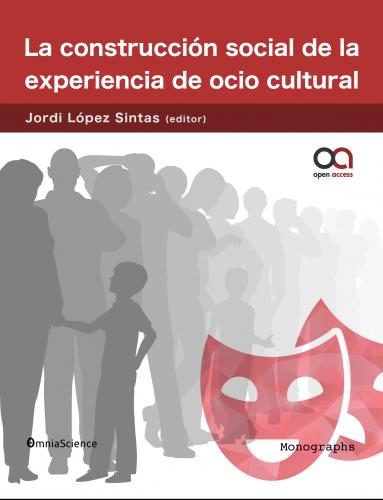 Cover for La construcción social de la experiencia de ocio cultural