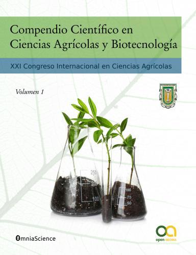 Cover for Compendio Científico en Ciencias Agrícolas y Biotecnología (Vol 1): XXI Congreso Internacional en Ciencias Agrícolas